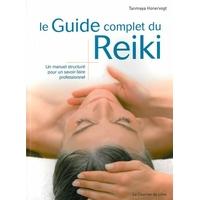 Le Guide Complet du Reiki - Tanmaya Honervogt