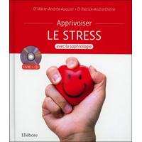 Apprivoiser le Stress Avec La Sophrologie -  Dr.Auquier & Dr. Patrick-André Chéné