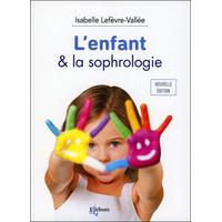 L'Enfant & la Sophrologie - Isabelle Lefèvre-Vallée