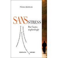 Sans Stress - Par L'Auto-Sophrologie - Florian Jakubczak