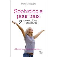 Sophrologie Pour Tous - 21 Exercices Pratiques - Thierry Loussouarn