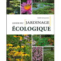 Guide du Jardinage Ecologique - Edith Smeesters