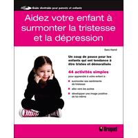 Aidez Votre Enfant à Surmonter la Tristesse et la Dépression - Sara Hamil