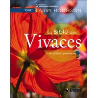 La Bible des Vivaces du Jardinier Paresseux T1 - Larry Hodgson