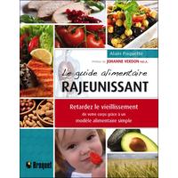 Le Guide Alimentaire Rajeunissant - Alain Paquette