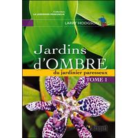 Jardins d'Ombre du Jardinier Paresseux T1 - Larry Hodgson