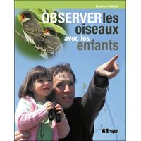 Observer les Oiseaux Avec les Enfants - Suzanne Brûlotte