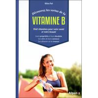 Découvrez les Vertus de la Vitamine B - Hélène Petit
