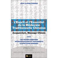 L'Esprit et l'Essentiel de la Médecine Traditionnelle Chinoise T3 - Jean-Claude Garnier