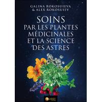 Soins par les Plantes Médicinales et la Science des Astres - Galina Rokosuieva