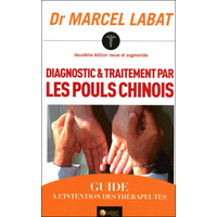Diagnostic & Traitement par les Pouls Chinois - Dr. Marcel Labat