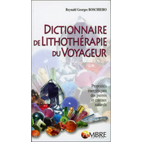 Dictionnaire de Lithothérapie du Voyageur - Reynald Georges Boschiero