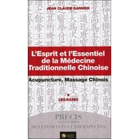 L'Esprit et l'Essentiel de la Médecine Traditionnelle Chinoise - Jean-Claude Garnier