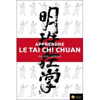 Apprendre le Tai Chi Chuan - Pierre Lapébie