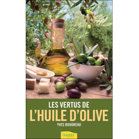Les Vertus de l'Huile d'Olive - Yves Boudreau
