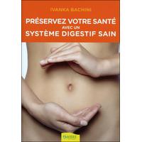 Préservez Votre Santé Avec un Système Digestif Sain - Ivanka Bachini