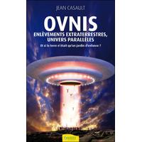 Ovnis - Enlèvements Extraterrestres, Univers Parallèles - Jean Casault