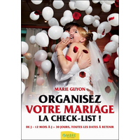 Organisez Votre Mariage - La check-list ! Marie Guyon