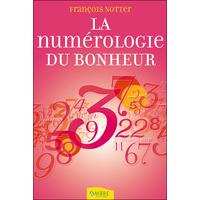 La Numérologie du Bonheur - François Notter