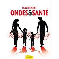 Ondes & Santé - Paul Thévenot