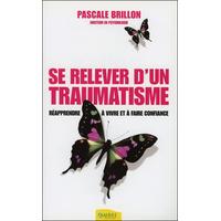 Se Relever d'un Traumatisme - Dr. Pascale Brillon