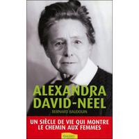 Alexandra David-Néel - Bernard Baudouin