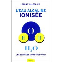L'eau Alcaline Ionisée ! Serge Villecroix