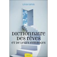 Dictionnaire des Rêves et de leurs Symboles - Livia Caron