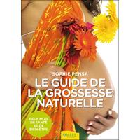 Le Guide de la Grossesse Naturelle - Sophie Pensa