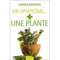 Un Symptome... + Une Plante - Hanna Kroeger