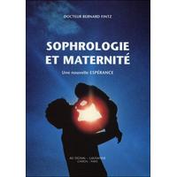 Sophrologie et Maternité - Une Nouvelle Espérance - Dr. Bernard Fintz
