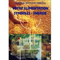 Votre Alimentation Symboles-Energie - Dr. Raymond Abrezol