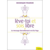 Lève-Toi et Sois Libre - Selvarajan Yesudian