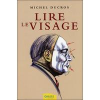 Lire le Visage - Michel Ducros