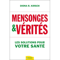 Mensonges & Vérités - Diona R. Kirsch