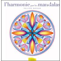 L'Harmonie par les Mandalas - Philippe Mariaud