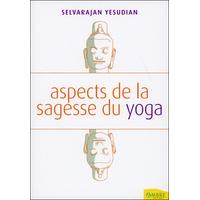 Aspects de la Sagesse du Yoga - Selvarajan Yesudian