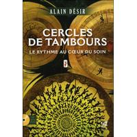 Cercles de Tambours - Le Rythme au Coeur du Soin - Alain Désir