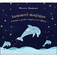 Sommeil Magique - Relaxation Guidée Imagée Pour Enfants - Mireille Godbout