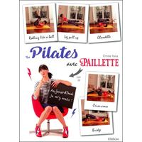 Le Pilates Avec Paillette - Aujourd'hui je m'y Mets ! Emilie Yana