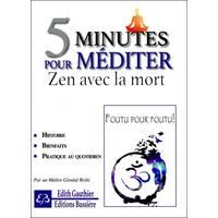 5 Minutes Pour Méditer - Zen Avec la Mort - Edith Gauthier