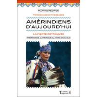 Amérindiens d'Aujourd'hui - Martine Pédron