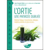 L'Ortie - Une Panacée Oubliée - Jean-François Astier & Claire Bulté