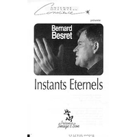 Instants Eternels - Bernard Besret