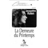 Demeure du Printemps - Jacqueline Kelen