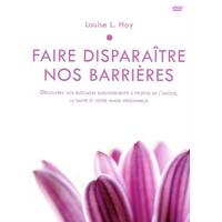 Faire Disparaître Nos Barrières - Louise L. Hay