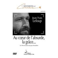Au Coeur de l'Absurde, la Grâce... Jean-Yves Leloup - Jean-Jacques Roudière