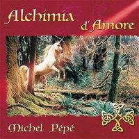 Alchimia d'Amore - Michel Pépé