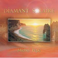 Diamant Solaire - Michel Pépé