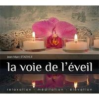 La voie de l'Eveil - Jean-Marc Staehle